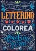 Libro de lettering. Colorea, practica y crea