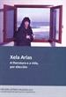 Xela Arias. A literatura e a vida, por elección